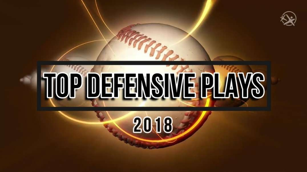 Top MLB Defensive Plays 2018